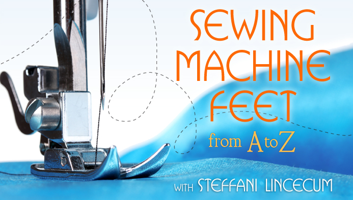 Free Video: Sewing Machine Feet Explained