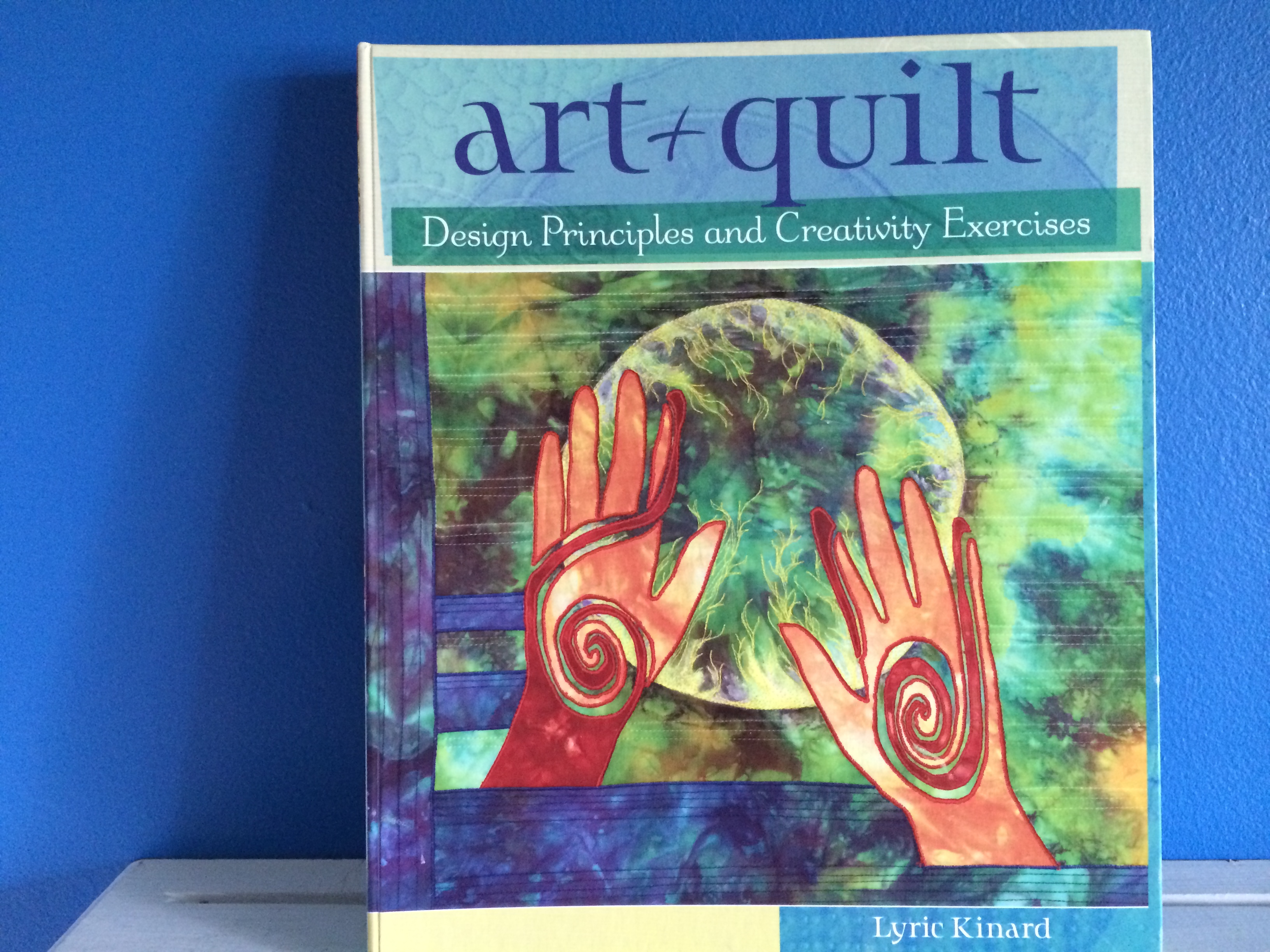 "Quilt Book Review: ""Art + Quilt"" by Lyric Kinard"
